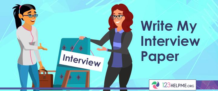 Write My Interview Paper